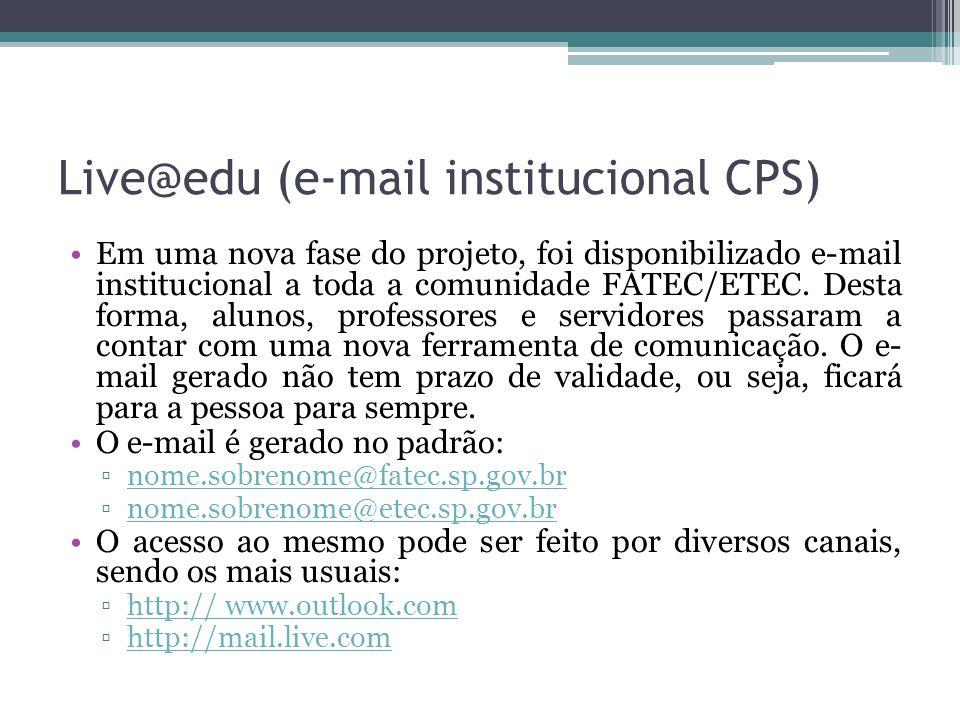 Live@edu (e-mail institucional CPS) Em uma nova fase do projeto, foi disponibilizado e-mail institucional a toda a comunidade FATEC/ETEC.