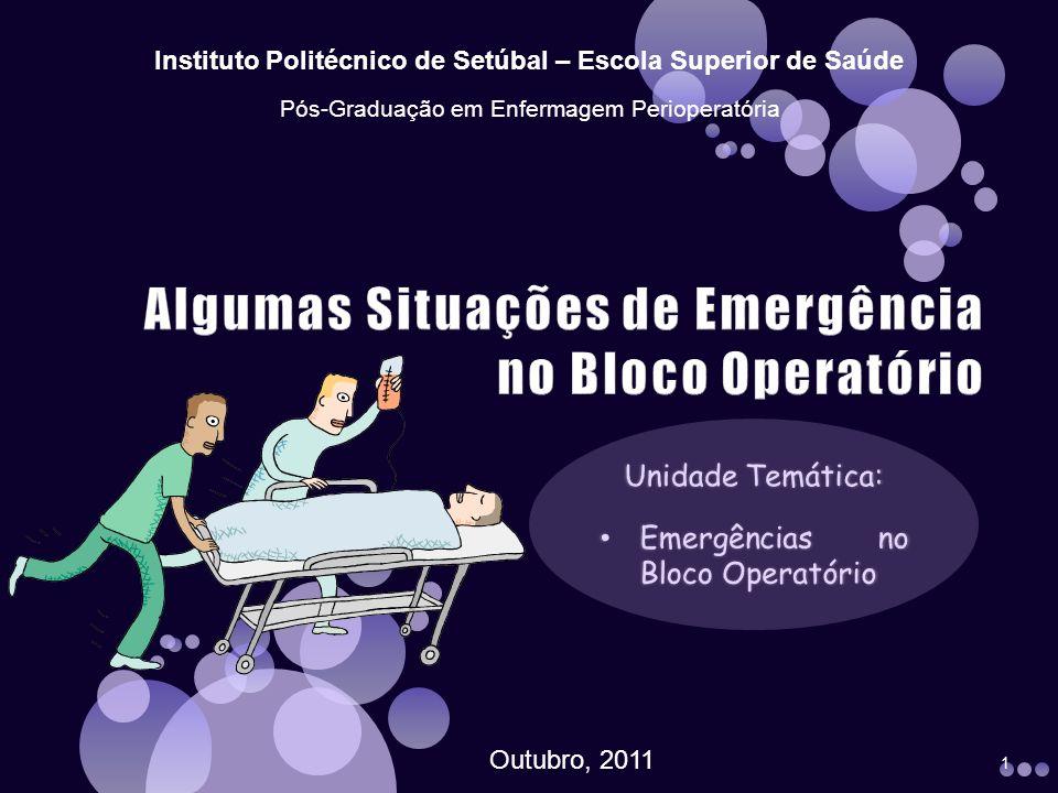 1 Instituto Politécnico de Setúbal – Escola Superior de Saúde Pós-Graduação em Enfermagem Perioperatória Outubro, 2011
