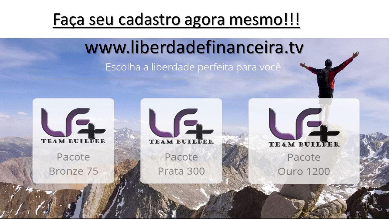 Faça seu cadastro agora mesmo!!! www.liberdadefinanceira.tv