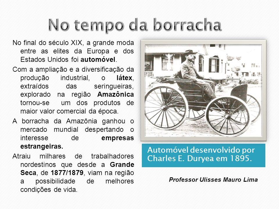 Automóvel desenvolvido por Charles E. Duryea em 1895. No final do século XIX, a grande moda entre as elites da Europa e dos Estados Unidos foi automóv