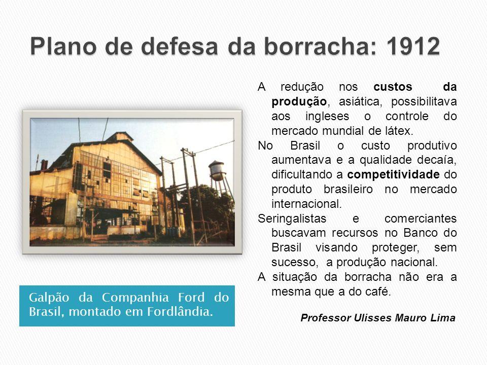 Galpão da Companhia Ford do Brasil, montado em Fordlândia. A redução nos custos da produção, asiática, possibilitava aos ingleses o controle do mercad