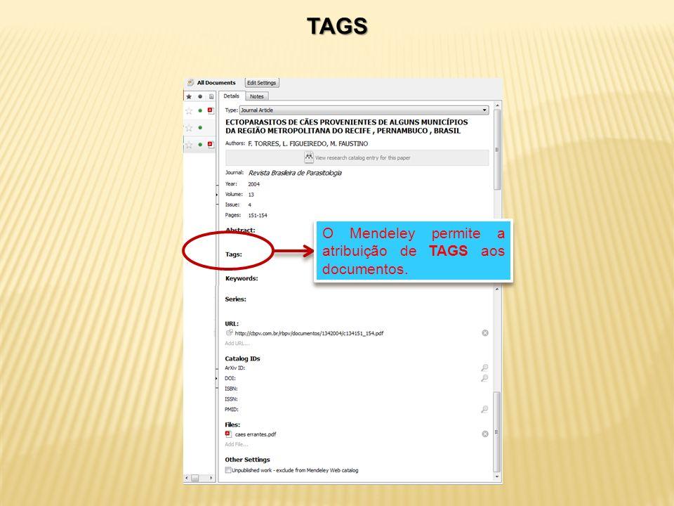 O Mendeley permite a atribuição de TAGS aos documentos. TAGS