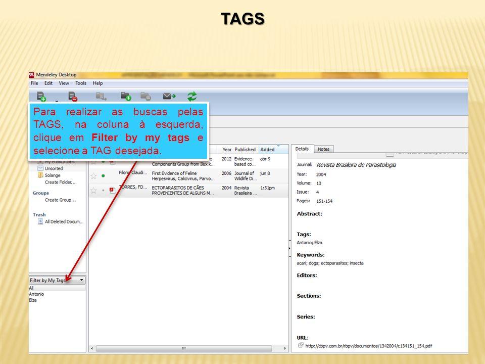 TAGS Para realizar as buscas pelas TAGS, na coluna à esquerda, clique em Filter by my tags e selecione a TAG desejada.