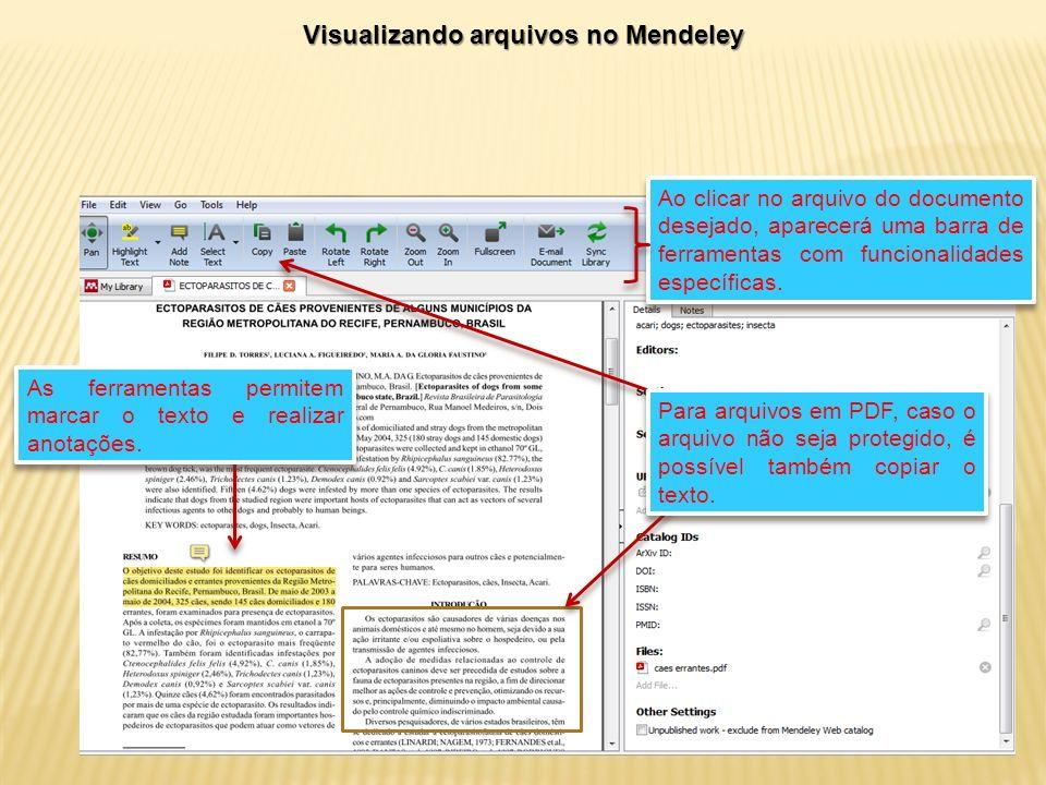 Visualizando arquivos no Mendeley Ao clicar no arquivo do documento desejado, aparecerá uma barra de ferramentas com funcionalidades específicas.