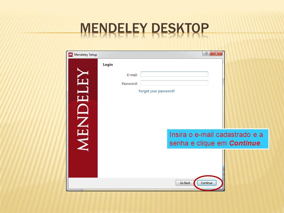 Insira o e-mail cadastrado e a senha e clique em Continue.