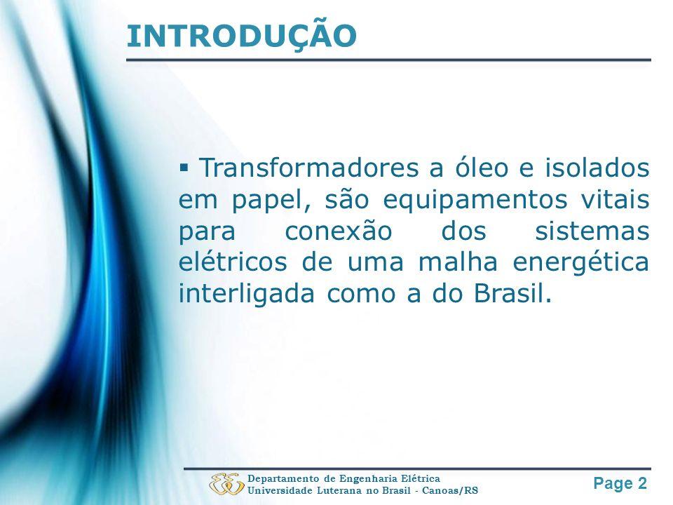 Page 2 INTRODUÇÃO Transformadores a óleo e isolados em papel, são equipamentos vitais para conexão dos sistemas elétricos de uma malha energética inte