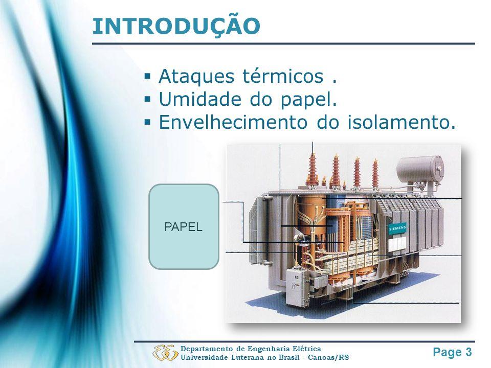 Page 14 CONCLUSÕES Departamento de Engenharia Elétrica Universidade Luterana no Brasil - Canoas/RS Objetivos alcançados Solução de engenharia Método não invasivo A validação do protótipo.