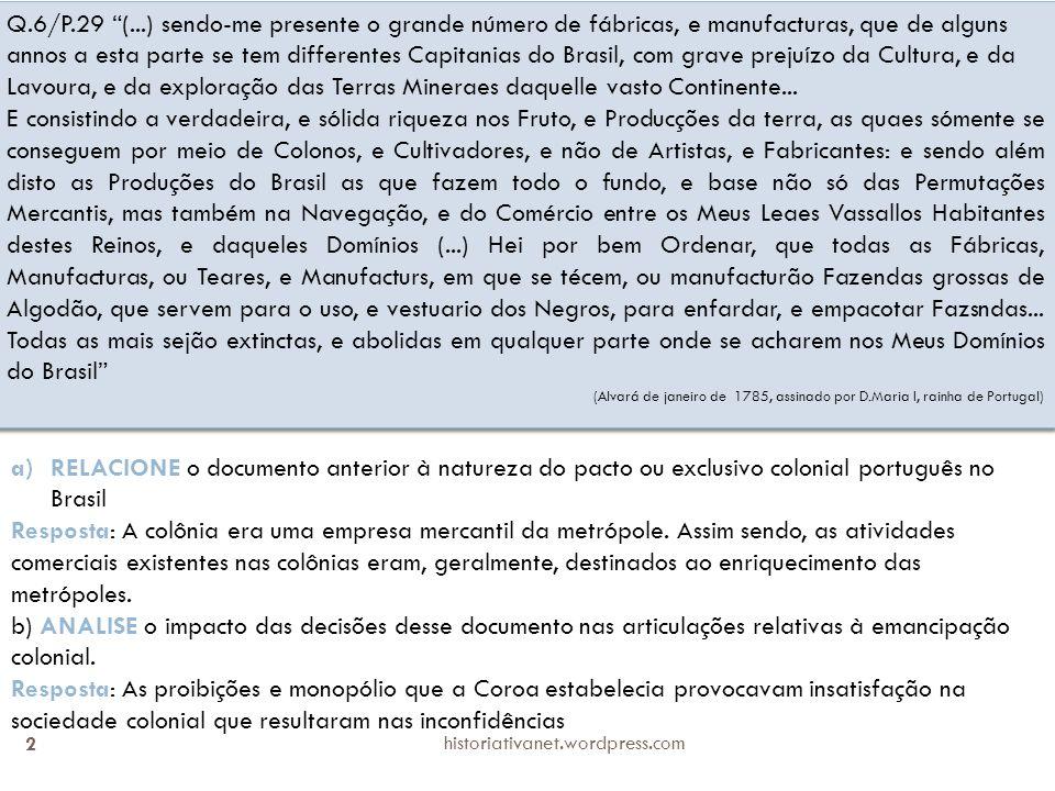 2 Q.6/P.29 (...) sendo-me presente o grande número de fábricas, e manufacturas, que de alguns annos a esta parte se tem differentes Capitanias do Brasil, com grave prejuízo da Cultura, e da Lavoura, e da exploração das Terras Mineraes daquelle vasto Continente...