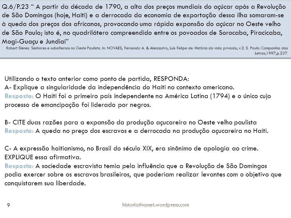 historiativanet.wordpress.com 9 Q.6/P.23 A partir da década de 1790, a alta dos preços mundiais do açúcar após a Revolução de São Domingos (hoje, Hait