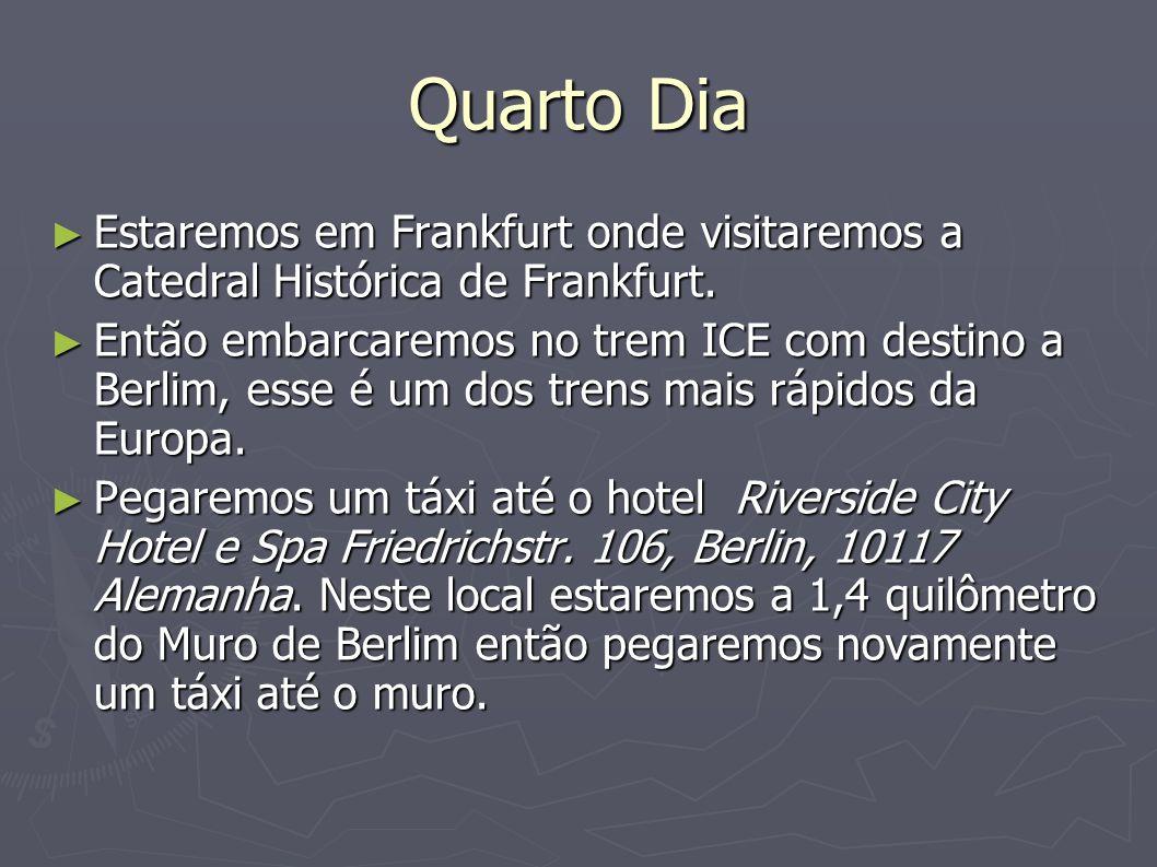 Quarto Dia Estaremos em Frankfurt onde visitaremos a Catedral Histórica de Frankfurt. Estaremos em Frankfurt onde visitaremos a Catedral Histórica de