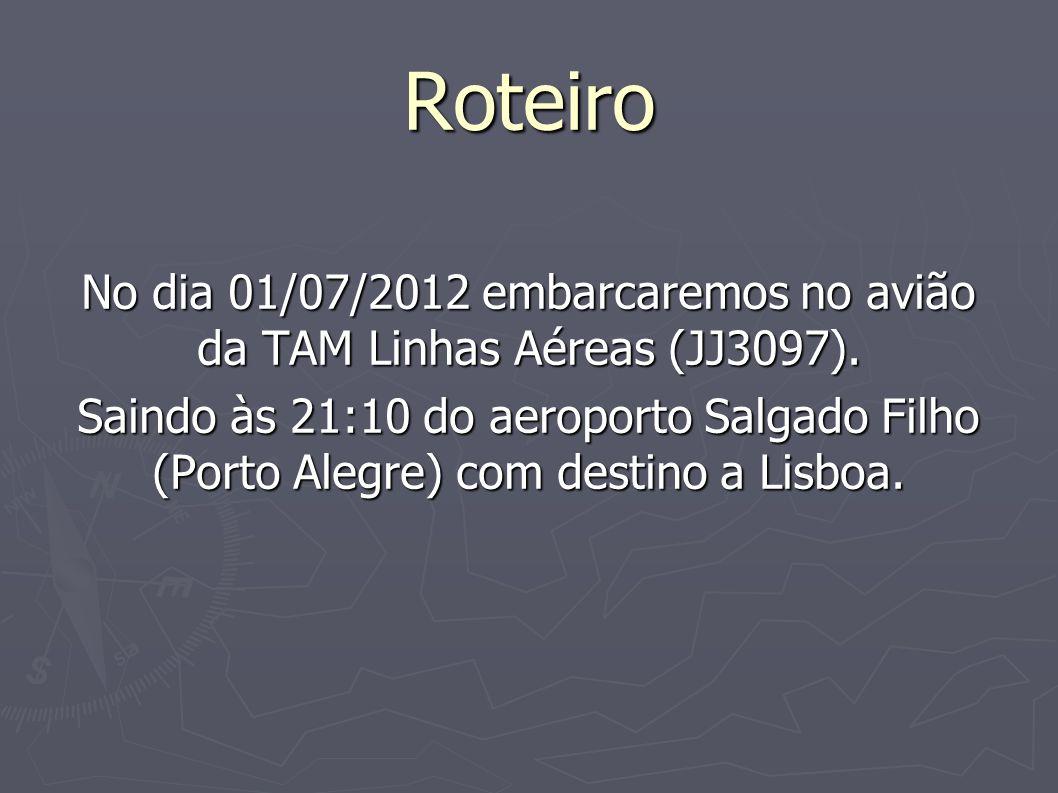 Roteiro No dia 01/07/2012 embarcaremos no avião da TAM Linhas Aéreas (JJ3097). Saindo às 21:10 do aeroporto Salgado Filho (Porto Alegre) com destino a
