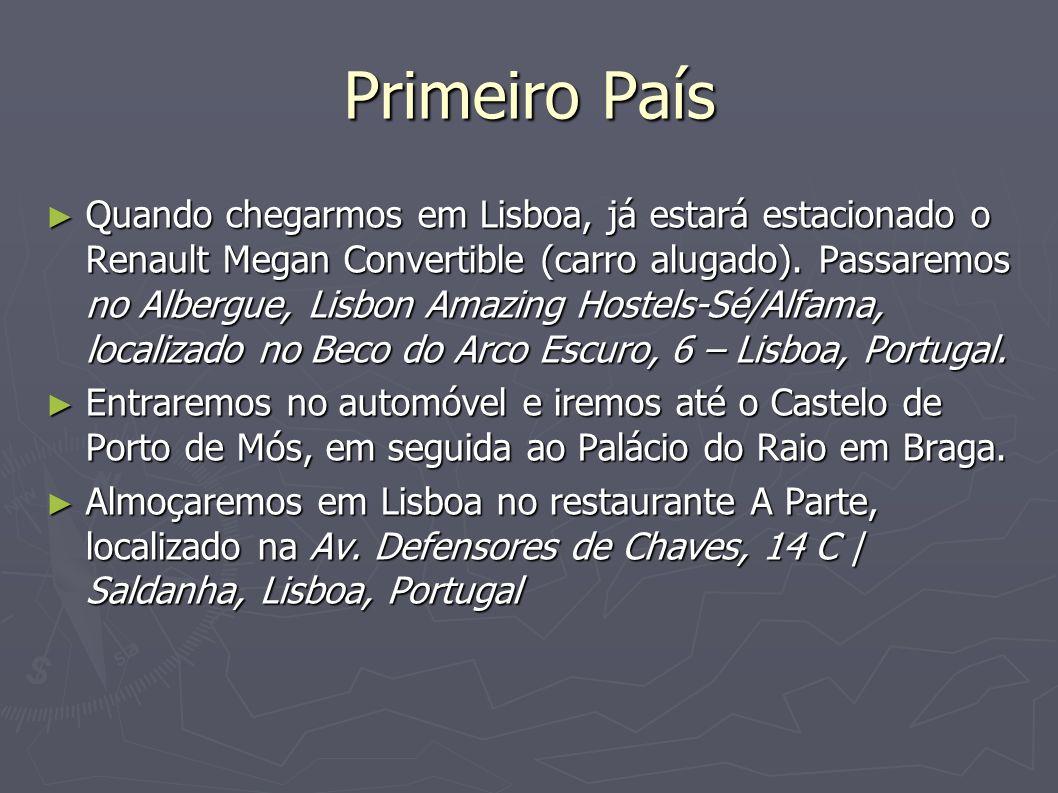 Primeiro País Quando chegarmos em Lisboa, já estará estacionado o Renault Megan Convertible (carro alugado). Passaremos no Albergue, Lisbon Amazing Ho