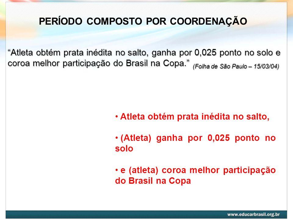 PERÍODO COMPOSTO POR COORDENAÇÃO Atleta obtém prata inédita no salto, ganha por 0,025 ponto no solo e coroa melhor participação do Brasil na Copa. (Fo