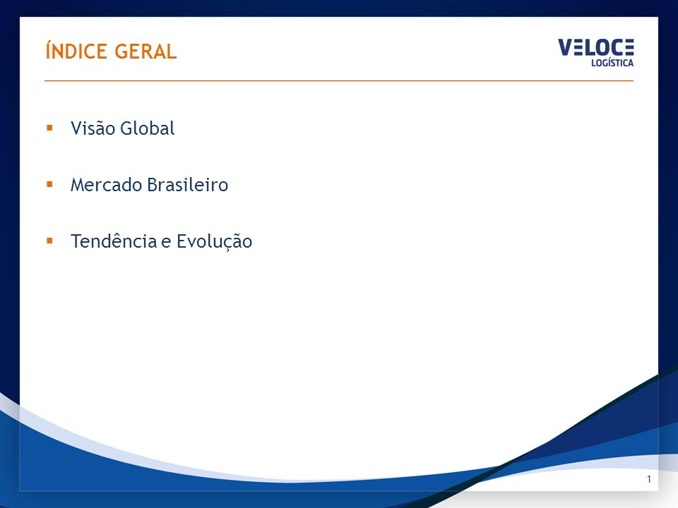 ÍNDICE GERAL Visão Global Mercado Brasileiro Tendência e Evolução 22
