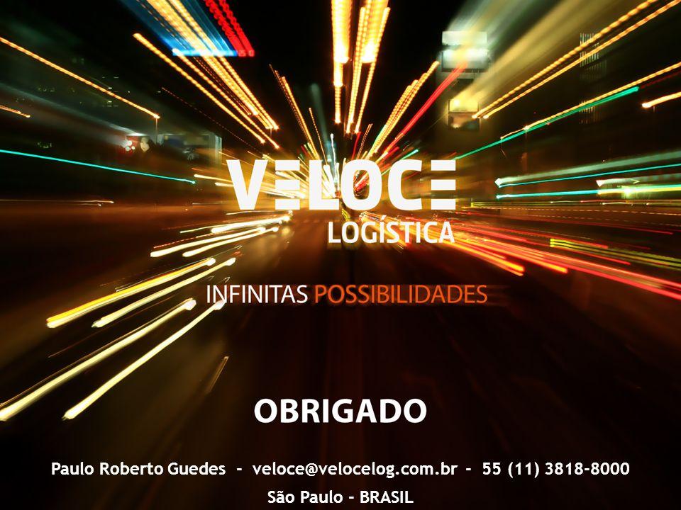 Paulo Roberto Guedes - veloce@velocelog.com.br - 55 (11) 3818-8000 São Paulo - BRASIL