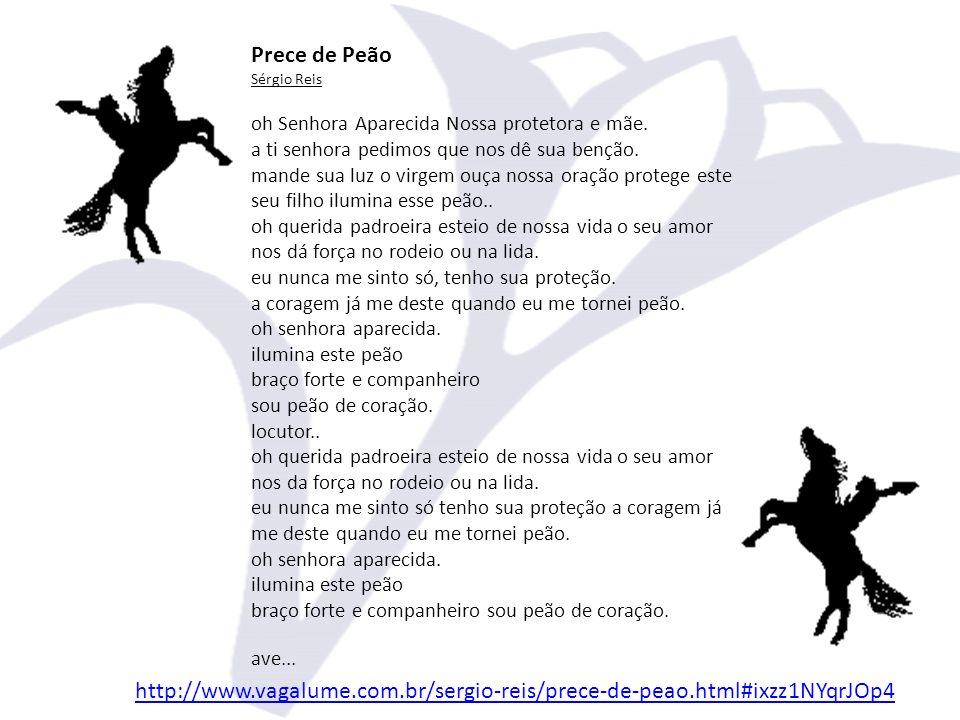 Prece de Peão Sérgio Reis oh Senhora Aparecida Nossa protetora e mãe.