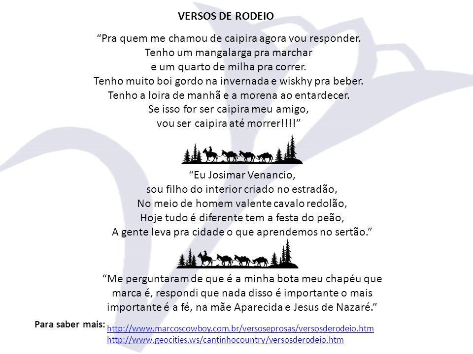 Almir Sater- Boiada: www.youtube.com/watch?v=PZ5L1MMTfSo&feature=related TENDEL - RIO NEGRO E SOLIMOES: www.youtube.com/watch?v=- 5WXOKF4aEc&feature=related RODOPIOU - RIONEGRO E SOLIMOES: www.youtube.com/watch?v=gkSW_Eo36mg&feature=related Profissão Cowboy (Waltinho dos Santos): www.youtube.com/watch?v=4UeW0v0XdwY&feature=fvwrel Oração de peão: www.youtube.com/watch?v=dfgMv8AcePA&feature=related Colégio Santana - 2011