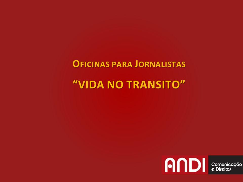O FICINAS PARA J ORNALISTAS VIDA NO TRANSITO
