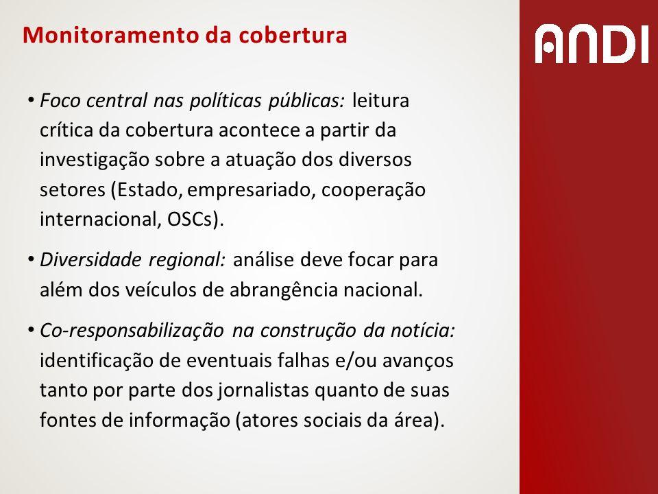 Monitoramento da cobertura Foco central nas políticas públicas: leitura crítica da cobertura acontece a partir da investigação sobre a atuação dos div