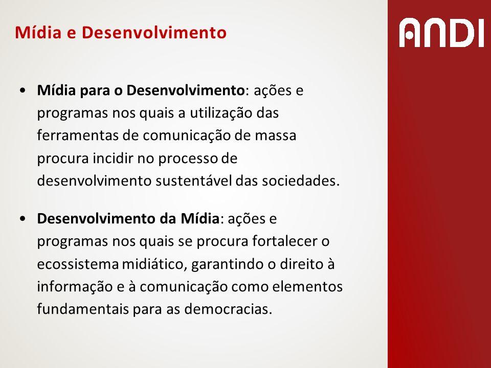 Mídia e Desenvolvimento Mídia para o Desenvolvimento: ações e programas nos quais a utilização das ferramentas de comunicação de massa procura incidir
