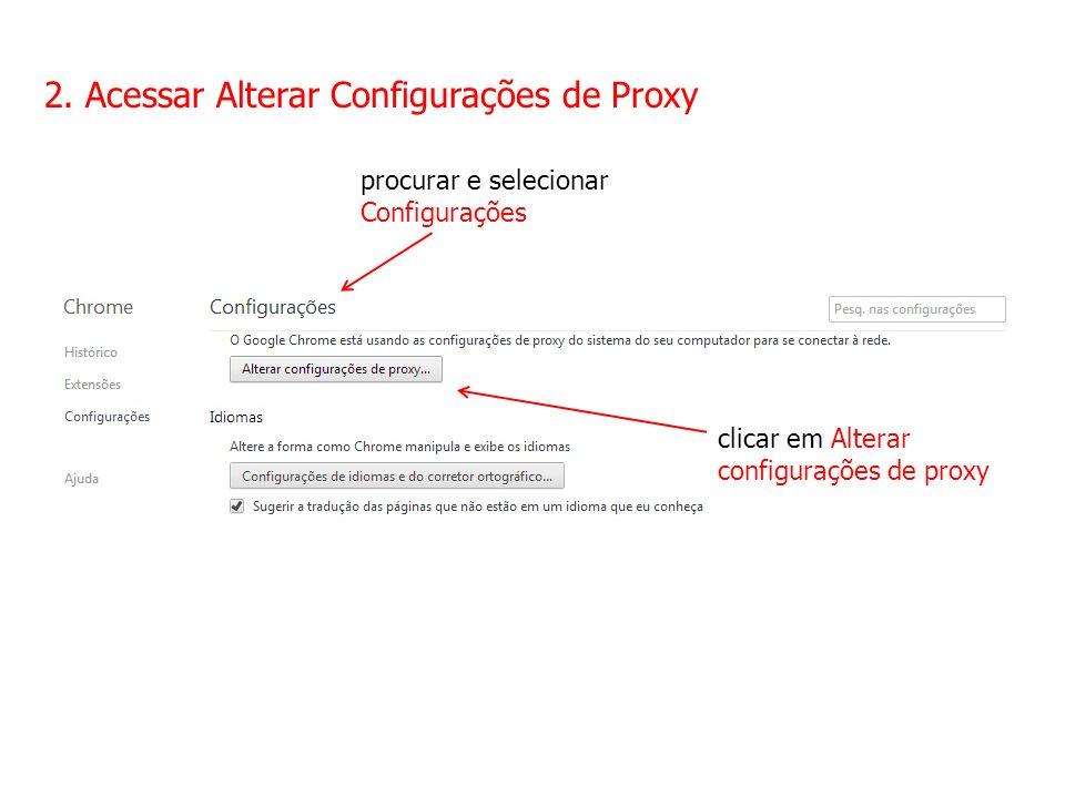 2. Acessar Alterar Configurações de Proxy procurar e selecionar Configurações clicar em Alterar configurações de proxy