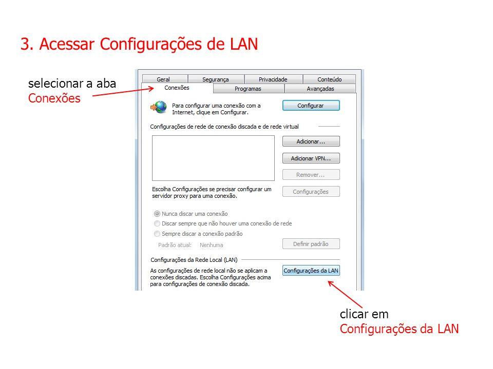 3. Acessar Configurações de LAN selecionar a aba Conexões clicar em Configurações da LAN