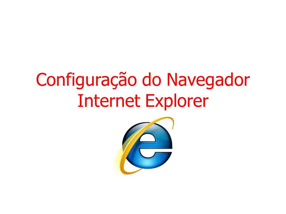 1. Acessar Opções da Internet clicar no botão de configuração clicar em Opções da Internet