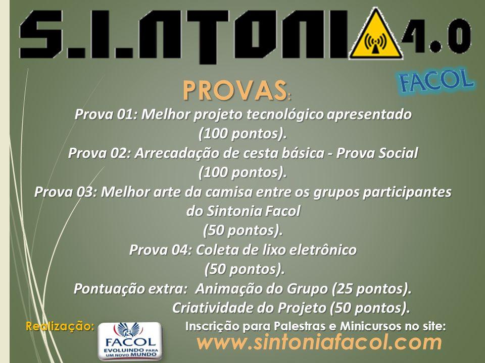 PROVAS : Prova 01: Melhor projeto tecnológico apresentado (100 pontos).