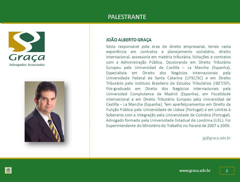 PALESTRANTE JOÃO ALBERTO GRAÇA Sócio responsável pela área de direito empresarial, tendo vasta experiência em contratos e planejamento societário, dir