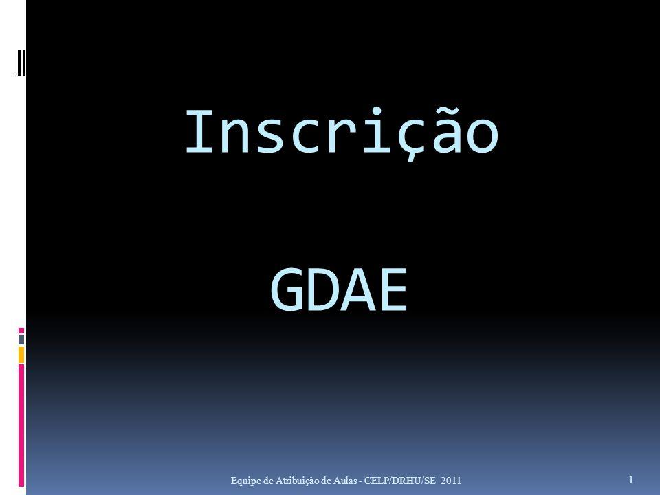 Inscrição GDAE Equipe de Atribuição de Aulas - CELP/DRHU/SE 2011 1
