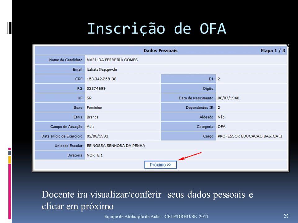 Inscrição de OFA Equipe de Atribuição de Aulas - CELP/DRHU/SE 2011 28 Docente ira visualizar/conferir seus dados pessoais e clicar em próximo