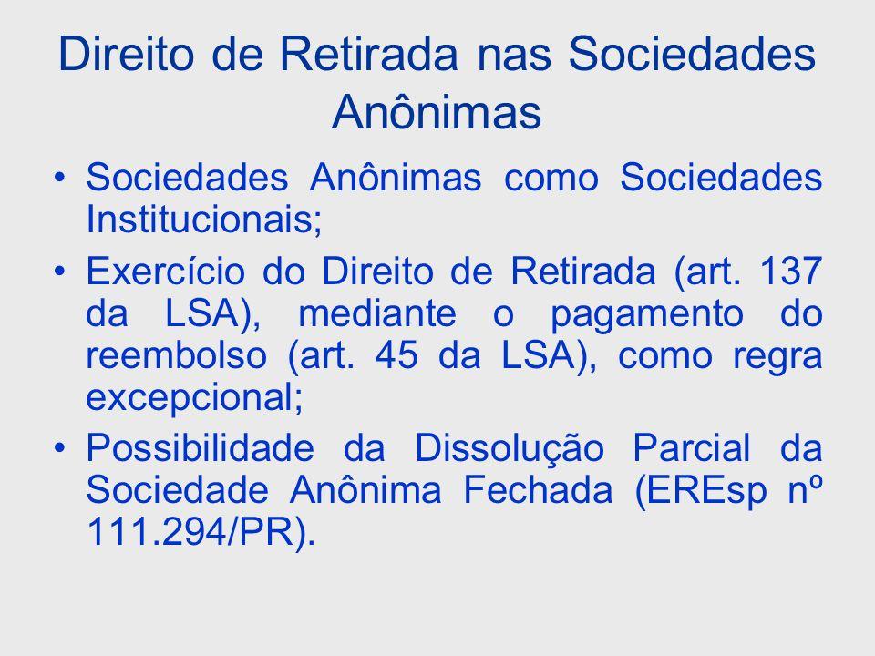 Direito de Retirada nas Sociedades Anônimas Sociedades Anônimas como Sociedades Institucionais; Exercício do Direito de Retirada (art. 137 da LSA), me