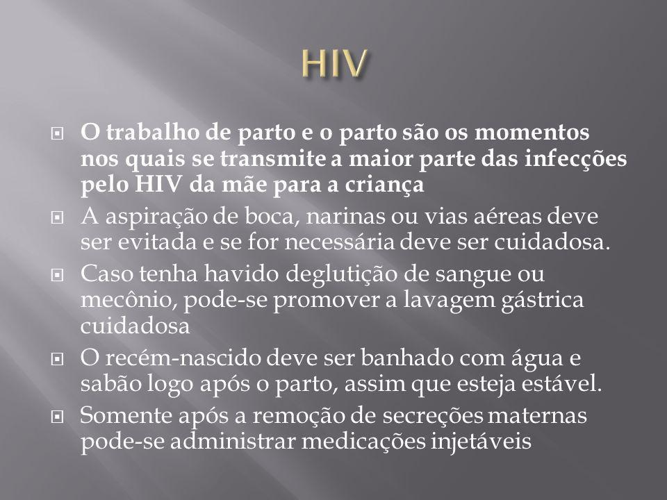 O trabalho de parto e o parto são os momentos nos quais se transmite a maior parte das infecções pelo HIV da mãe para a criança A aspiração de boca, n