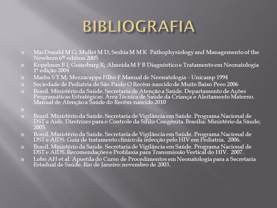 MacDonald M G; Mullet M D; Seshia M M K Pathophysiology and Managemento of the Newborn 6 th edition 2005 Kopelman B I; Guinsburg R; Almeida M F B Diag