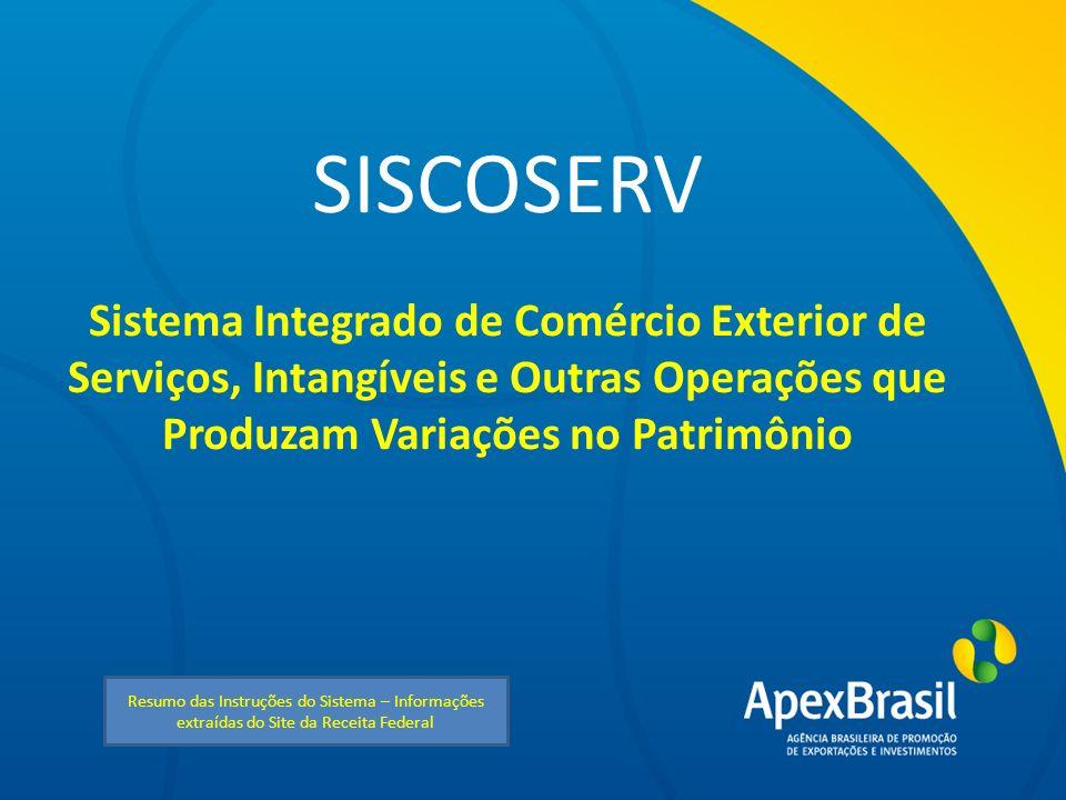 Unidade de Prestação de Contas - UPC SISCOSERV Sistema Integrado de Comércio Exterior de Serviços, Intangíveis e Outras Operações que Produzam Variaçõ