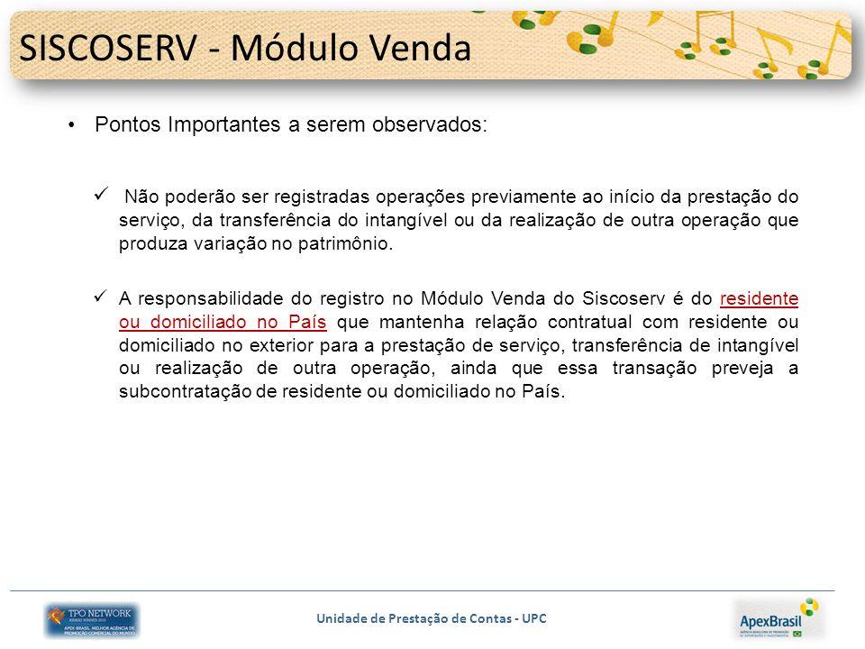 Unidade de Prestação de Contas - UPC SISCOSERV - Módulo Venda Pontos Importantes a serem observados: Não poderão ser registradas operações previamente