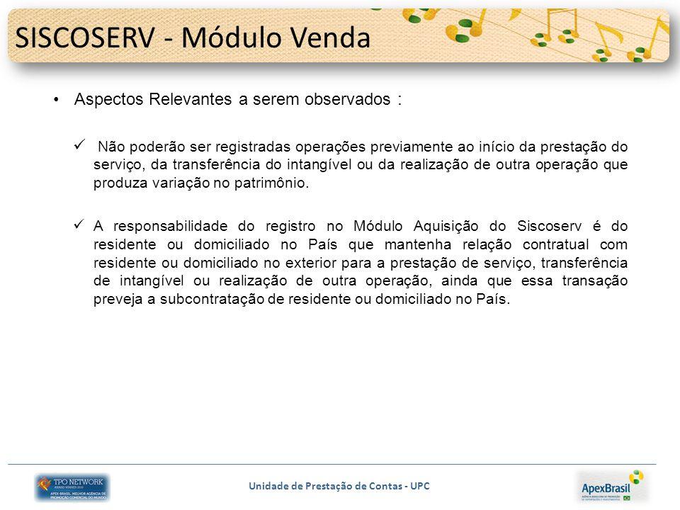 Unidade de Prestação de Contas - UPC SISCOSERV - Módulo Venda Aspectos Relevantes a serem observados : Não poderão ser registradas operações previamen