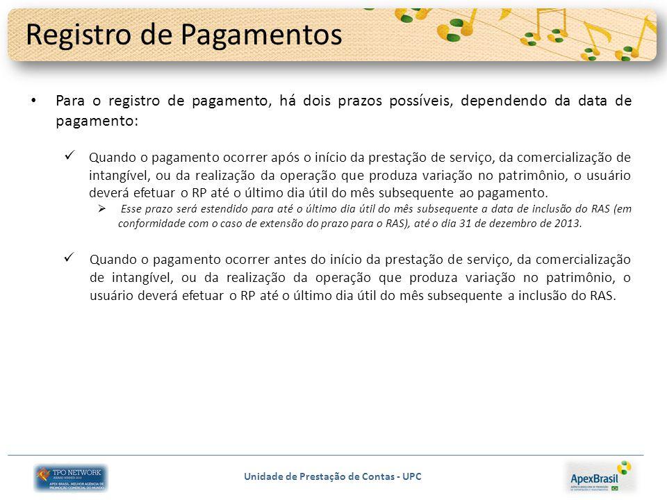 Unidade de Prestação de Contas - UPC Registro de Pagamentos Para o registro de pagamento, há dois prazos possíveis, dependendo da data de pagamento: Q