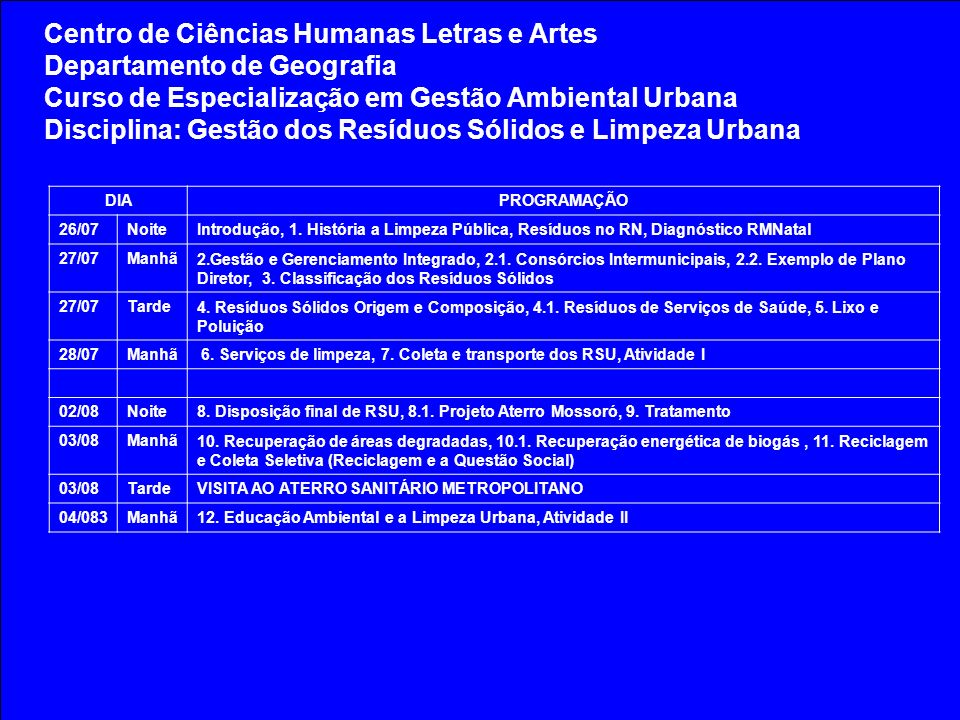OS RESÍDUOS SÓLIDOS URBANOS NA CIDADE DE NATAL 1 8 7 11 10 4 5 6 2 9 3 9 LEGENDA 1.