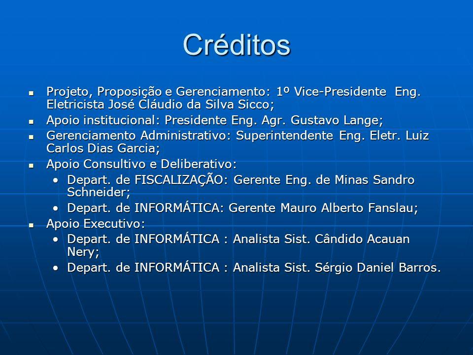 Créditos Projeto, Proposição e Gerenciamento: 1º Vice-Presidente Eng. Eletricista José Cláudio da Silva Sicco; Projeto, Proposição e Gerenciamento: 1º