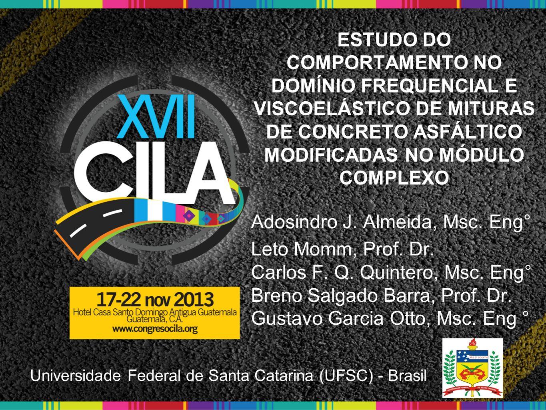 ESTUDO DO COMPORTAMENTO NO DOMÍNIO FREQUENCIAL E VISCOELÁSTICO DE MITURAS DE CONCRETO ASFÁLTICO MODIFICADAS NO MÓDULO COMPLEXO Adosindro J. Almeida, M