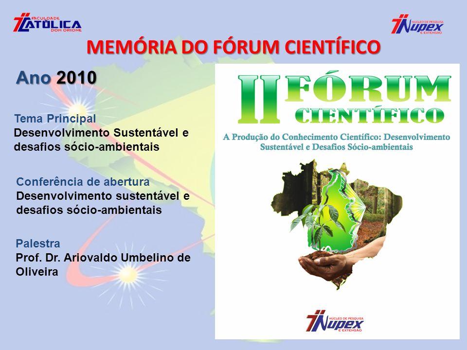 Tema Principal Desenvolvimento Sustentável e desafios sócio-ambientais Conferência de abertura Desenvolvimento sustentável e desafios sócio-ambientais Palestra Prof.