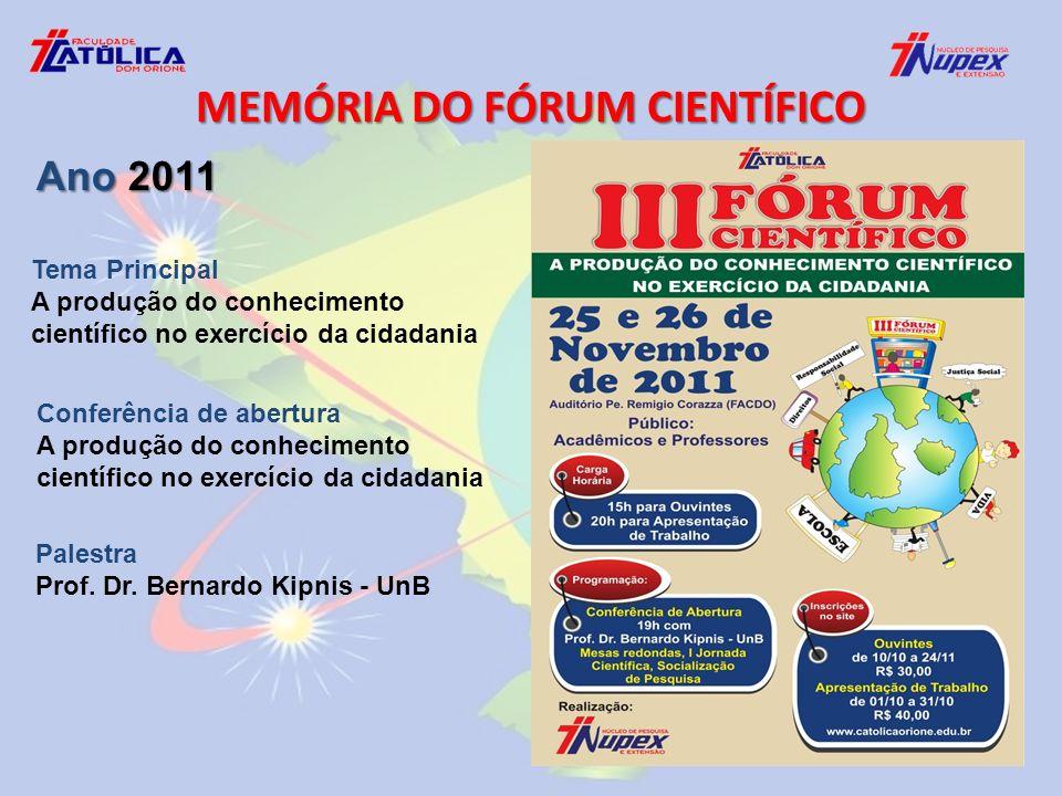 Tema Principal A produção do conhecimento científico no exercício da cidadania Conferência de abertura A produção do conhecimento científico no exercício da cidadania Palestra Prof.