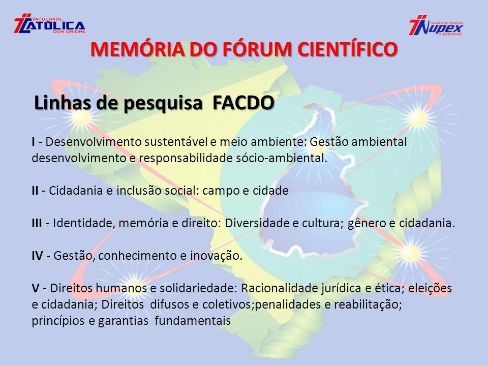 MEMÓRIA DO FÓRUM CIENTÍFICO I - Desenvolvimento sustentável e meio ambiente: Gestão ambiental desenvolvimento e responsabilidade sócio-ambiental.