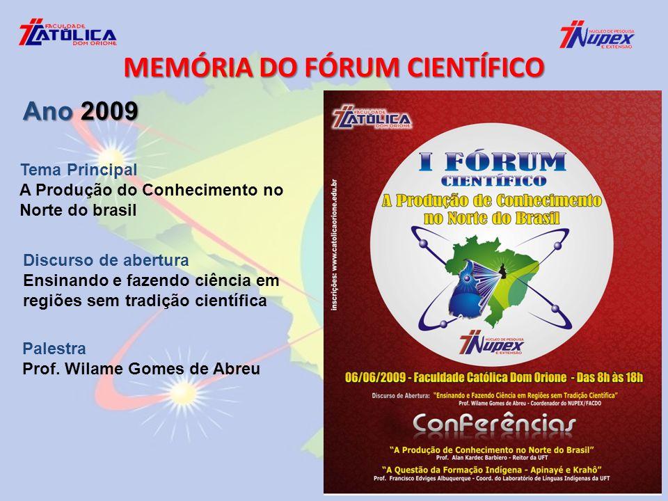 Tema Principal A Produção do Conhecimento no Norte do brasil Discurso de abertura Ensinando e fazendo ciência em regiões sem tradição científica Palestra Prof.