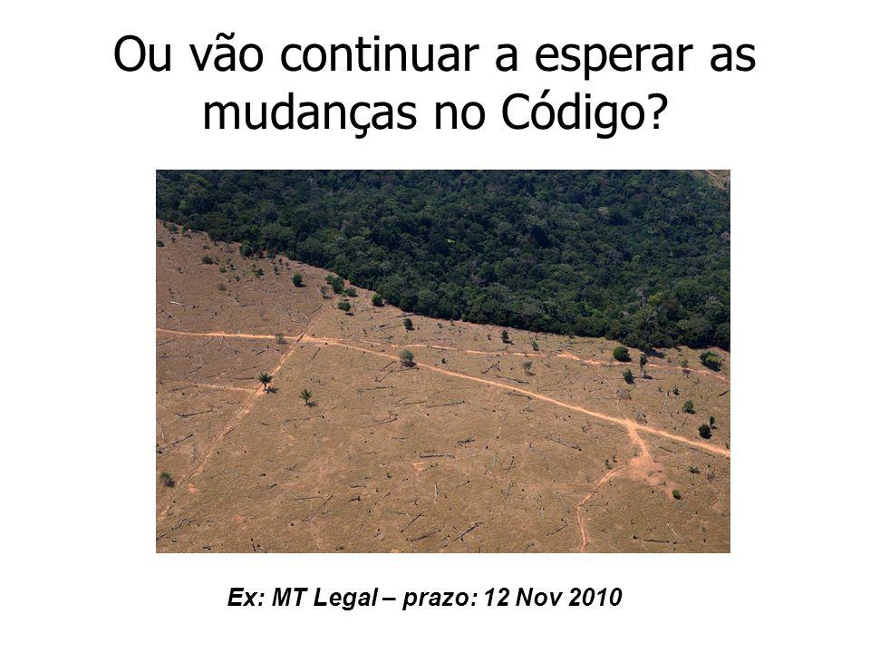Ou vão continuar a esperar as mudanças no Código? Ex: MT Legal – prazo: 12 Nov 2010