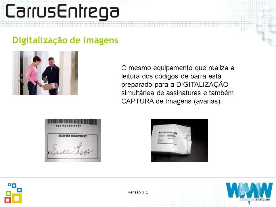 Digitalização de imagens O mesmo equipamento que realiza a leitura dos códigos de barra está preparado para a DIGITALIZAÇÃO simultânea de assinaturas