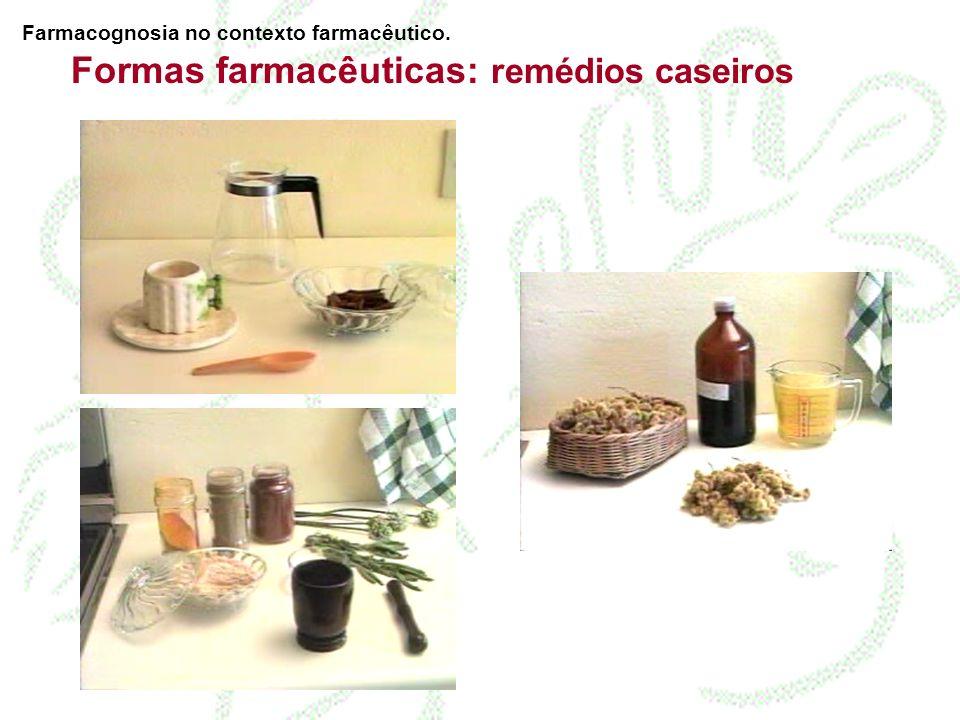 Formas farmacêuticas: remédios caseiros Farmacognosia no contexto farmacêutico.
