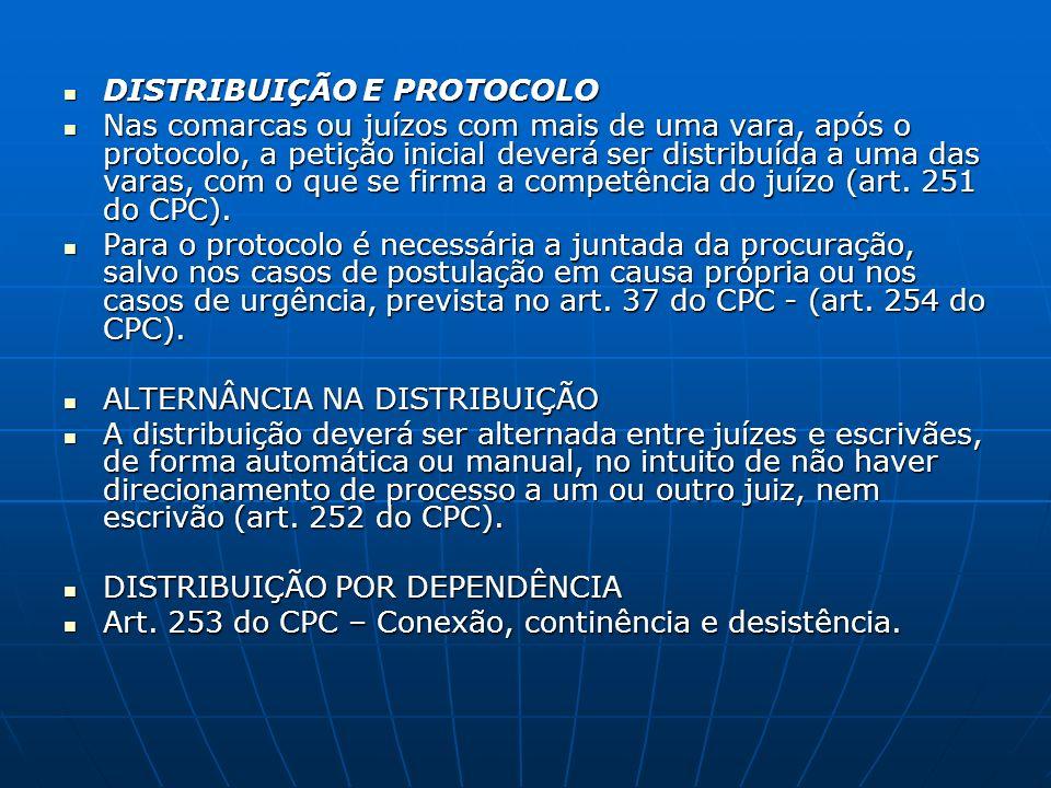 DISTRIBUIÇÃO E PROTOCOLO DISTRIBUIÇÃO E PROTOCOLO Nas comarcas ou juízos com mais de uma vara, após o protocolo, a petição inicial deverá ser distribu