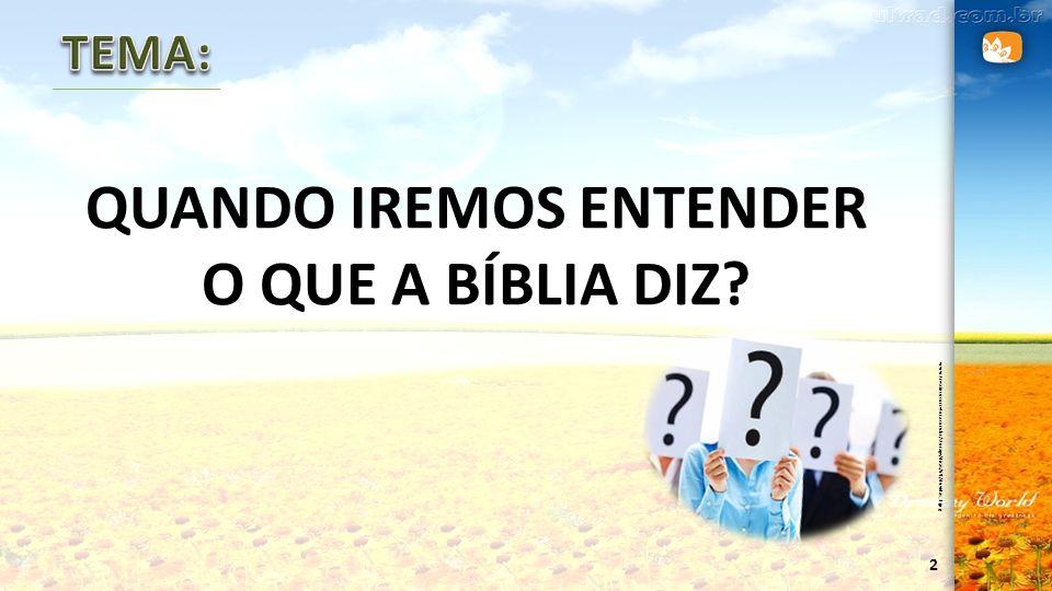 2 QUANDO IREMOS ENTENDER O QUE A BÍBLIA DIZ? www.trescincocorretora.com.br/storage/dicas/69/duvidas_1.jpg